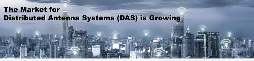 The Distributed Antenna System (DAS) Market is Growing